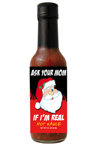Ask Your Mom If I'm Real Hot Sauce