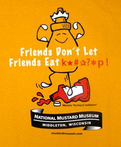 Friends Don't Let Friends Eat K----p T-Shirt