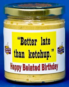 Belated Birthday Mustard