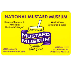 Mustard Museum In-store Gift Card - $25