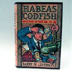 Habeas Codfish: Reflections on Food & The Law
