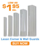 Lexan Corner & Wall Guards