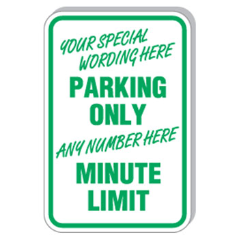 "12""x18"" Custom, Limit Minute Parking Sign"