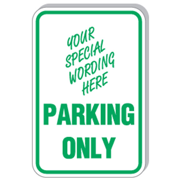 "12""x18"" Custom, ""Parking Only"" Sign"