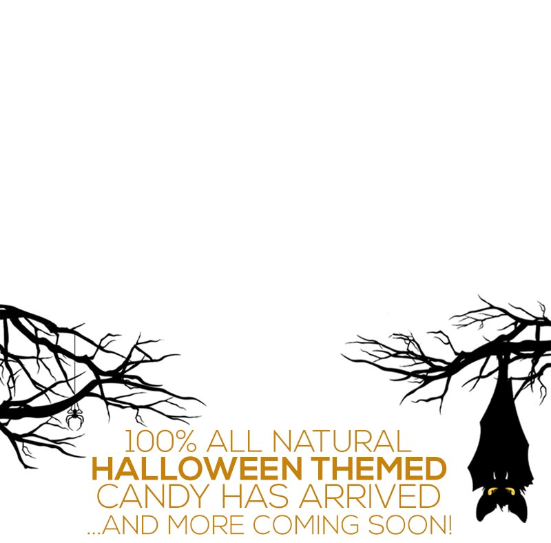 100% All Natural Halloween themed candy has arrived. And more coming soon!