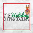 Holiday 2018 Shipping Deadlines