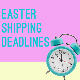 Easter 2020 Shipping Deadlines