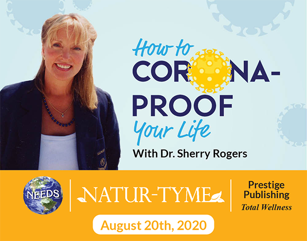 How to Corona-Proof Your Life Teleseminar with Dr. Sherry Rogers Hosted by Natur-Tyme, August 20th 2020