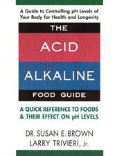 The Acid Alkaline Food Guide by Dr. Susan Brown
