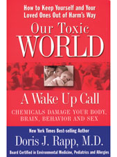 Our Toxic World - A Wake Up Call by Doris Rapp, M.D.