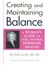 Creating and Maintaining Balance by Holly Lucille, ND, RN