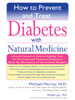How to Prevent and Treat Diabetes by Michael Murray, N.D.