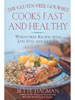 The Gluten-Free Gourmet Cooks Fast and Healthy by Bette Hagman
