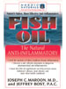 Fish Oil: The Natural Anti-Inflammatory by Joseph Maroon, M.D. & Jeffrey Bost, P.A.C.
