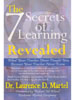 The Seven Secrets of Learning Revealed by Laurence Martel, Ph.D.
