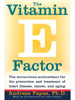 The Vitamin E Factor by Andreas Papas, Ph.D.