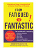 From Fatigued To Fantastic! by Jacob Teitelbaum, M.D.