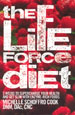 The Life Force Diet by Michelle Schoffro Cook DNM, DAc, CNC