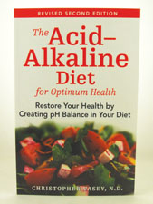 The Acid-Alkaline Diet for Optimum Health by Christopher Vasey, N.D.