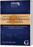 AMA Guides&#153 to the Evaluation of Ophthalmic Impairment and Disability