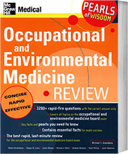Occupational and Environmental Medicine Review: Pearls of Wisdom