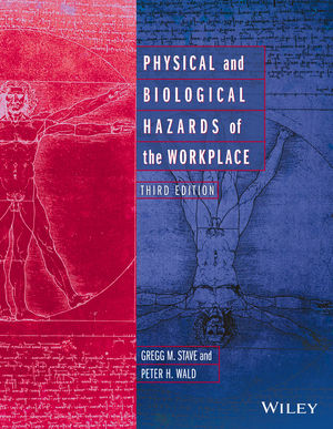 Physical and Biological Hazards of the Workplace, Third Edition