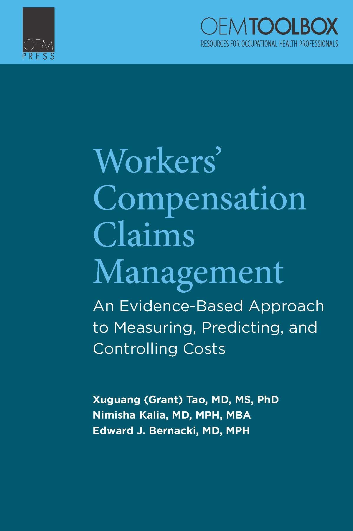 Workers' Compensation Claims Management An Evidence-Based Approach to Measuring, Predicting, and Controlling Costs