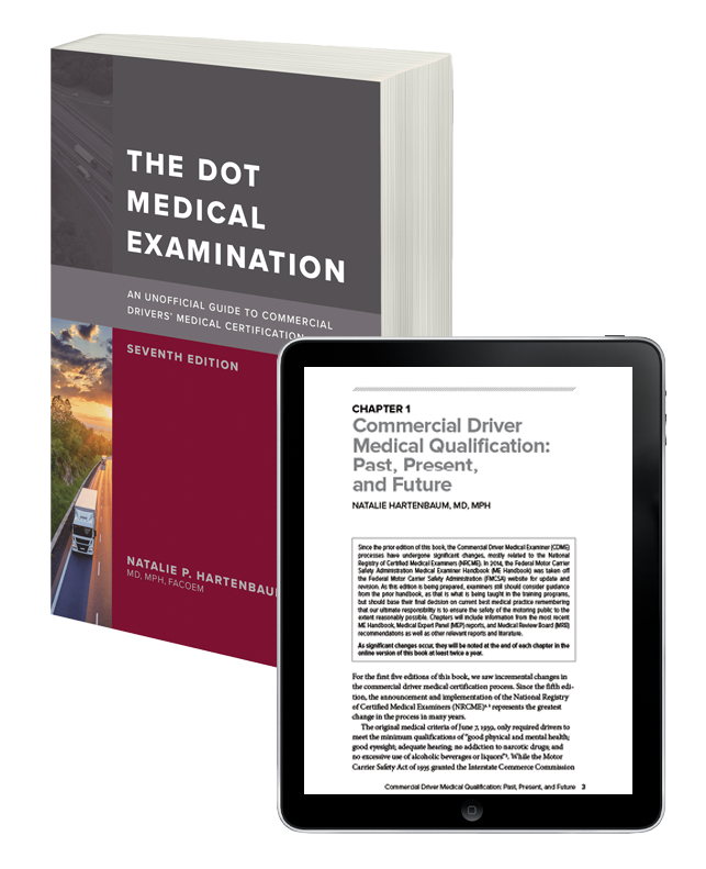 The DOT Medical Examination: An Unofficial Guide to Commercial Drivers' Medical Certification, Seventh Edition