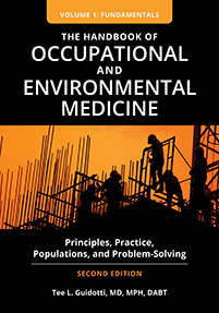 The Handbook of Occupational and Environmental Medicine: Principles, Practice, Populations, and Problem-Solving, Second Edition