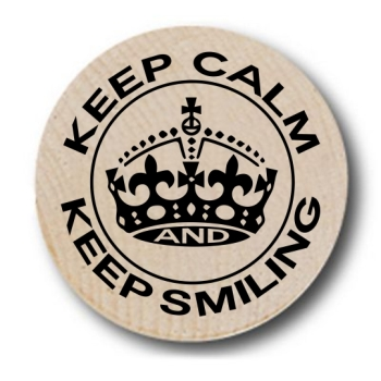 Keep Calm Smile On Wooden Nickels
