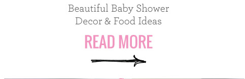 Beautiful Baby Shower Decor and Food Items