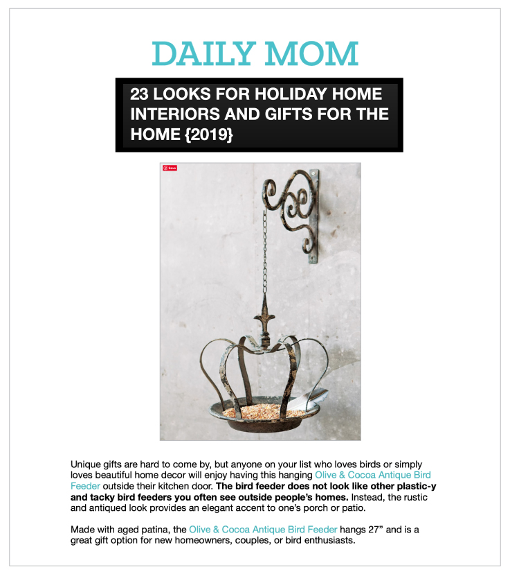Our Antique Crown Bird Feeder was featured on DailyMom.com's 23 Looks For Holiday Home Interiors And Gifts For The Home.