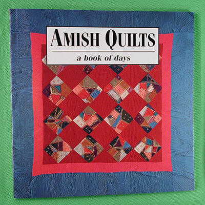 Amish Quilts - A Book of Days