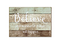 Lawrence 7x10 Believe Wood Wall Panel Sign