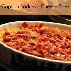 Captain Rodney's Cheese Bake Recipe