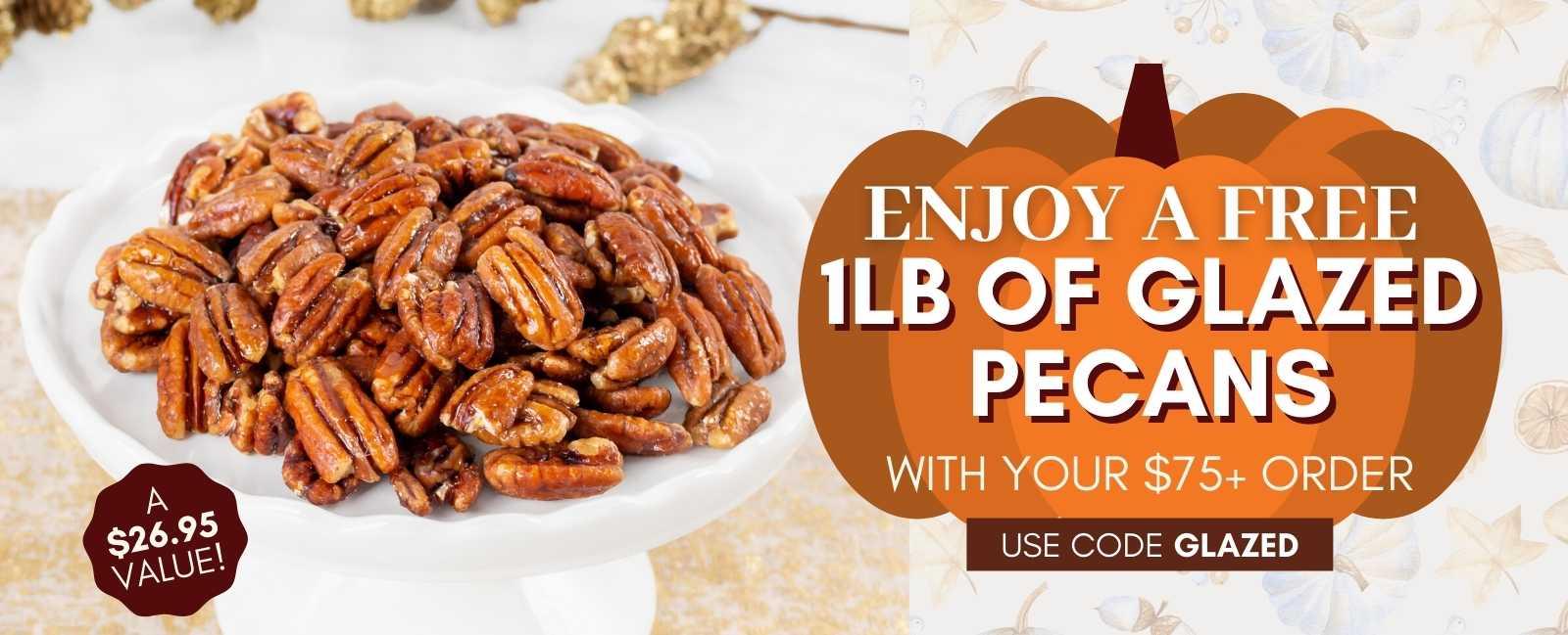 Free 1LB Glazed Pecans