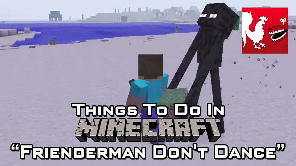 Things to do in Minecraft - Frienderman Don't Dance