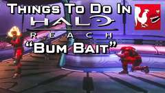 Things to do in: Halo Reach - Bum Bait