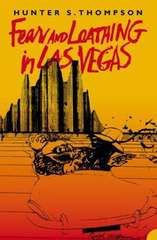 Fear and Loathing in Las Vegas Hunter S. Thompson
