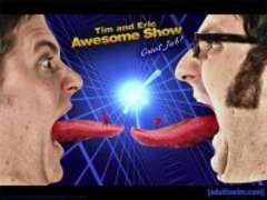 Tim and Eric Awesome Show: Great Job