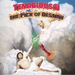 Tenacious D The Pick Of Destiny