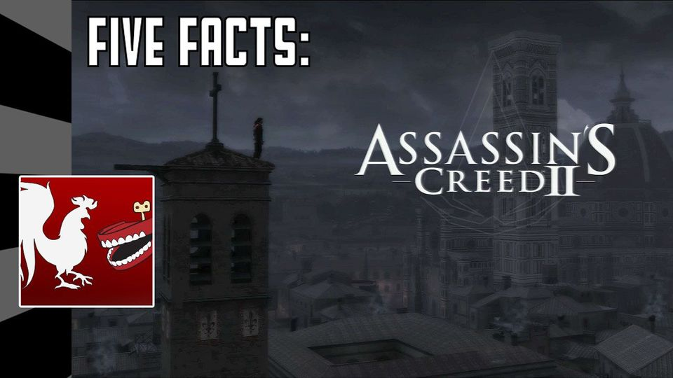 Five Facts - Assassin's Creed II