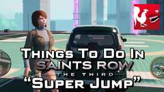 Things to do in: Saint's Row 3 - Super Jump