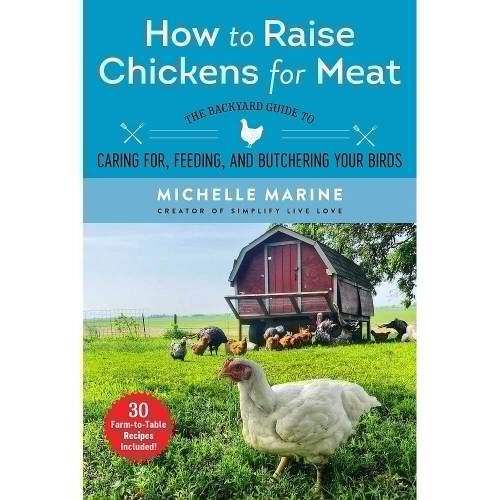 How to Raise Chickens for Meat