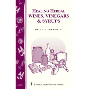 Healing Herbal Wines, Vinegars & Syrups Book
