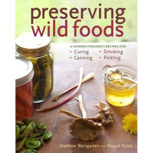 Preserving Wild Foods Book