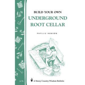 Build Your Own Underground Root Cellar