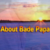 About Bade Papa and Not Giving Up