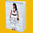 Body Betrayed Beauty Book Launch