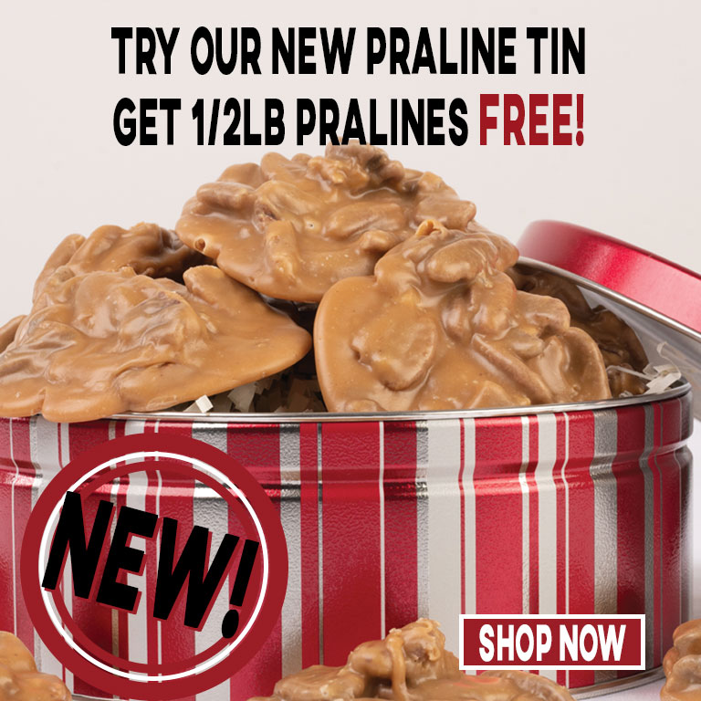 Try our new Classic Praline Tin and get 1/2 lb. pralines free!